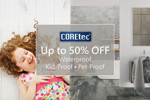 Coretec - Up to 50% OFF - Waterproof * Kid-Proof * Pet-Proof